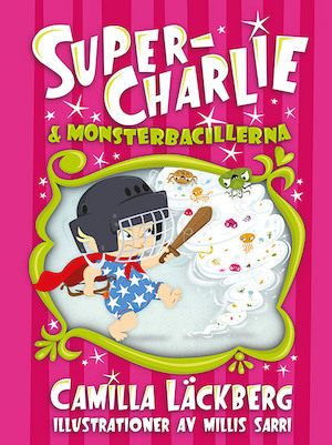 Super-Charlie & monsterbacillerna
