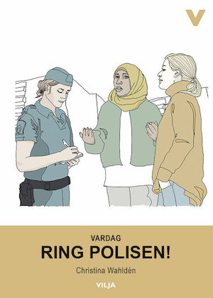 Ring polisen! / Christina Wahldén.