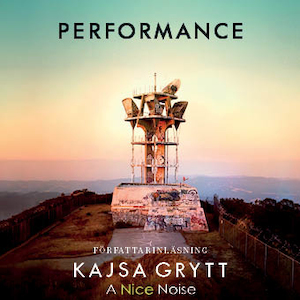 Performance / Kajsa Grytt.