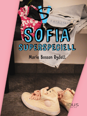 Sofia - Superspeciell / Marie Bosson Rydell.