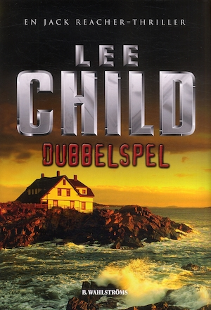 Dubbelspel : [en Jack Reacher-thriller] / Lee Child ; översättning: Anders Bellis